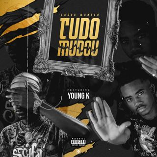 Edgar Wonder Feat. Young K - Tudo Mudou (Rap)