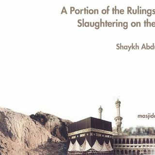 A Portion of the Rulings Concerning Slaughtering on the Days of Eid | Shaykh Abdullah al-Iriyaani