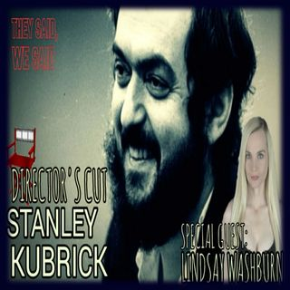 Director's Cut E19- Stanley Kubrick