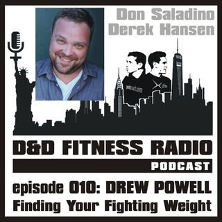 D&D Fitness Radio Podcast - Episode 010 - Drew Powell:  Finding Your Fighting Weight