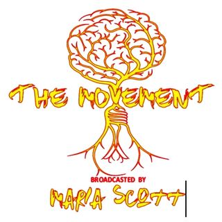 THE MOVEMENT, Broadcasted by Maria Scott
