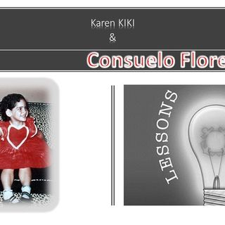 Karen KIKI_Lessons Learned_Consuelo Flores 7_6_21