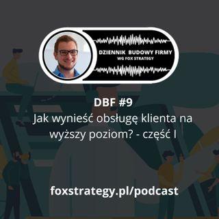 DBF #9: Jak wynieść obsługę klienta na wyższy poziom? cz.1 [BIZNES]