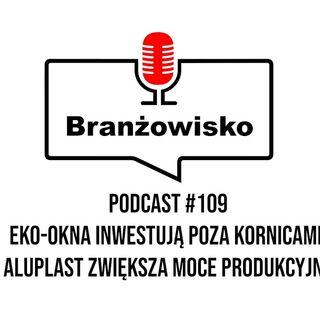 Branżowisko #109 - Eko-Okna inwestują poza Kornicami. Aluplast zwiększa moce produkcyjne