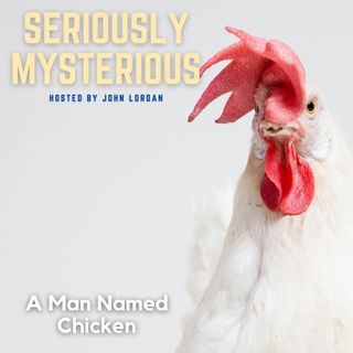 A Man Named Chicken