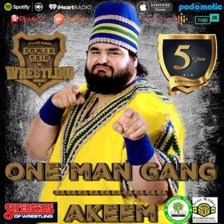 TMPToW: 5 Year Anniversary - One Man Gang / Akeem