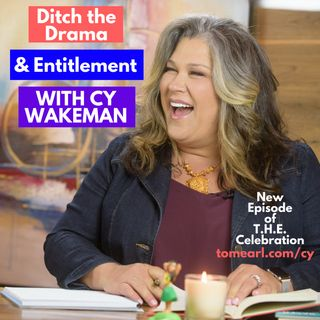 Ditch the Drama and Entitlement with Cy Wakeman