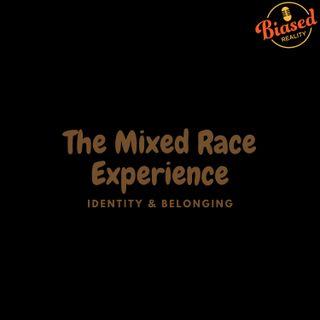 S3 - E7 - The Mixed Race Identity Dilemma