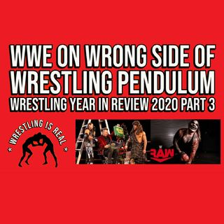WWE on Wrong Side of Wrestling Pendulum | Wrestling Year In Review 2020 Part 3 KOP121720-580