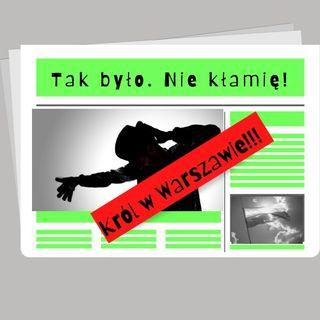 odcinek_6_król w Warszawie