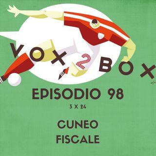 Episodio 98 (3x24) - Cuneo fiscale