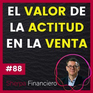 #88 El VALOR de la ACTITUD en la VENTA