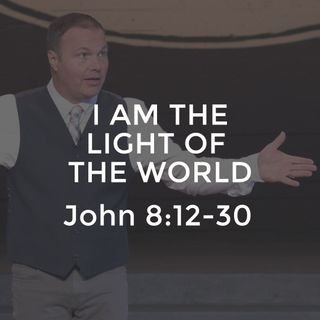 John #18 - I Am the Light of the World