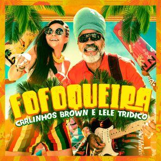Carlinhos Brown feat. Lele Tridico - Fofoqueira