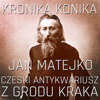 Czeski antykwariusz z Grodu Kraka. Jan Matejko