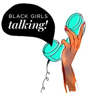 Black Girls Talking