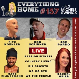 157 LIVE: Passion Fitness, Country Living, Biz Growth, No Mo Gym, We The People