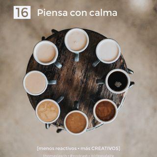 16 Piensa con calma