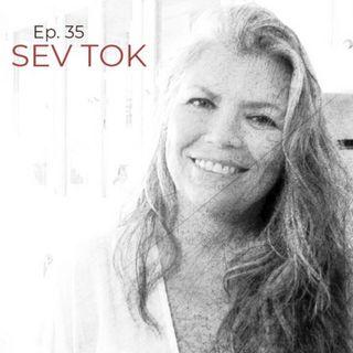 Ep 35  SEV TOK - Investigator/ experiencer