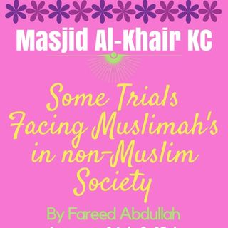 Some Trials Facing Muslimah's in non-Muslim Society -2