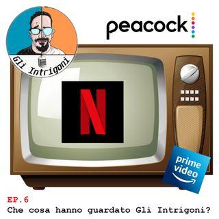 #6 Che cosa hanno guardato Gli Intrigoni? (Skype Sessions)