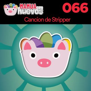 Canción de Stripper - MCH #066