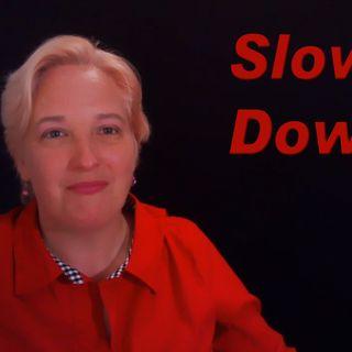 Slow_Down #SavvyBizTip