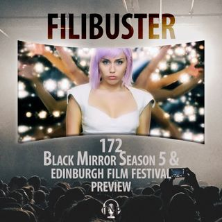 172 - Black Mirror Season 5 & Edinburgh Film Festival Preview
