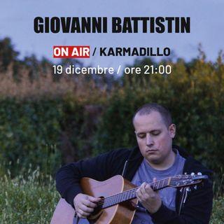 """Giovanni Battistin: """"una sorta di giovane Paolo Conte dall'approccio un po' più punk"""" - Karmadillo - s03e11"""