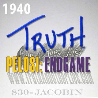 Pelosi: Endgame / T^OL1940