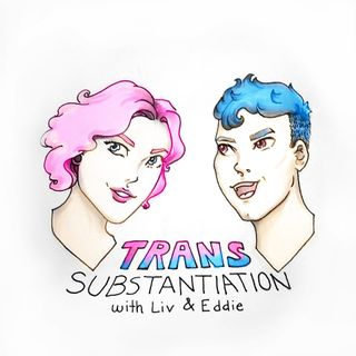 Trans Substantiation Episode 3