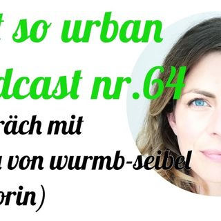 not so urban podcast nr.64: Ronja von Wurmb-Seibel (Autorin)
