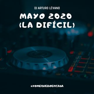 Mayo 2020 (La Difícil)