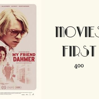 400: My Friend Dahmer - Movies First with Alex First