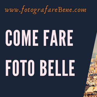 Come fare foto belle