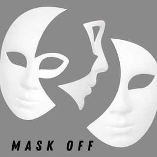 Episode 30- Mask OFF By Shana Turner