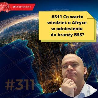 #311 Co warto wiedzieć o Afryce w odniesieniu do branży BSS?