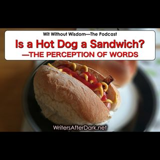 Is a Hot Dog a Sandwich? The Perception of Words.
