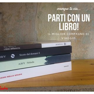 Parti con un libro | Podcast del 30 luglio