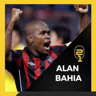 #24 Alan Bahia: O rei da paradinha no Athletico, baladas e futuro como técnico