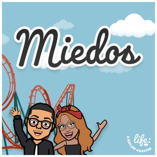 MIEDOS 😰 (Life: A Rollercoaster)