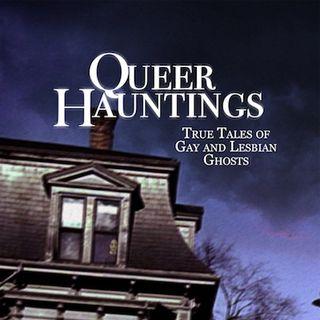 Queer Ghost Hauntings