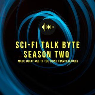 Sci-Fi Talk Byte Season Two