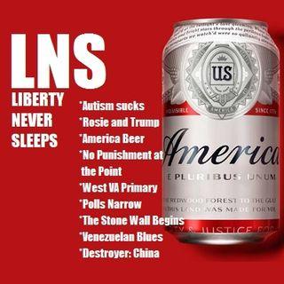 Liberty Never Sleeps 05/11/16 Show