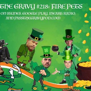 Pass The Gravy #218: Pet Fires