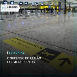 Editorial: O sucesso do leilão dos aeroportos