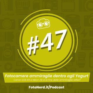 ep.47: Fotocamere ammiraglie dentro agli Yogurt