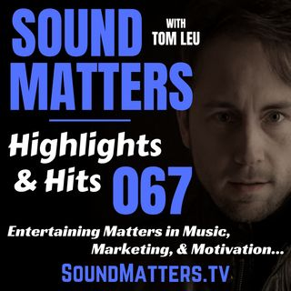 067: Highlights & Hits