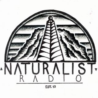 Naturalist Radio - Episode 5 (LIVE)