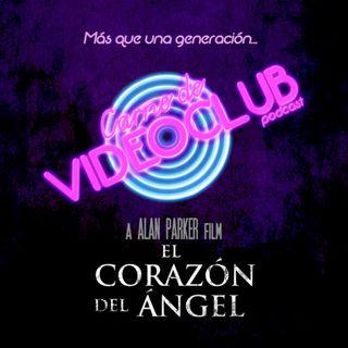 Carne de Videoclub - Episodio 130 - El Corazón del Ángel (1987)